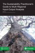 The Sustainability Practitioner's Guide to Multi-Regional Input-Output Analysis