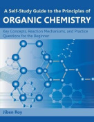 A Self-Study Guide to the Principles of Organic Chemistry