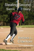 Stealing Second: Sam's Story