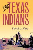 The Texas Indians (Centennial Series of the Association of Former Students Texas A & M University