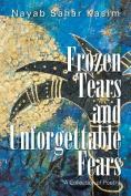 Frozen Tears and Unforgettable Fears