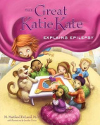 The Great Katie Kate Explains Epilepsy