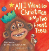 All I Want for Christmas is My Two Front Teeth [Board book]