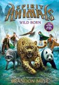 Spirit Animals: #1 Wild Born