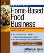 Start & Run a Home-Based Food Business  : Turn Your Kitchen Into a Business.