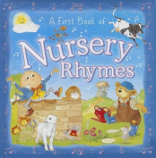 A First Book of Nursery Rhymes [Board book]