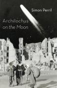 Archilochus on the Moon