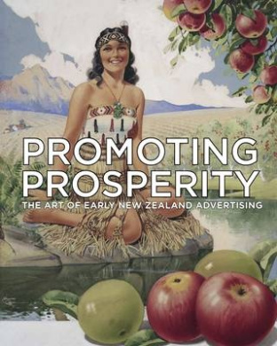 Promoting Prosperity: The Art of Early New Zealand Advertising