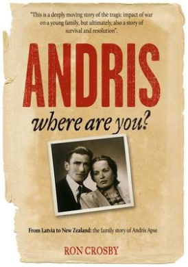 Andris Where are You?: From Latvia to New Zealand: the Family Story of Andris Apse