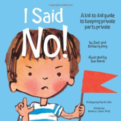 I Said No! Kid's Guide to Keeping Your Private Parts Private