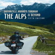 Motorcycle Journeys Through the Alps and Beyond