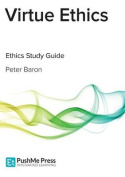 Virtue Ethics Study Guide