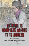 Nothing Is Complete Before It Is Broken