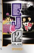 EJ12 Girl Hero: #17 Spooked!