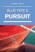 Pursuit (Blue Fate 5)