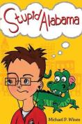 Stupid Alabama