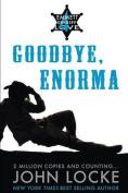 Goodbye, Enorma