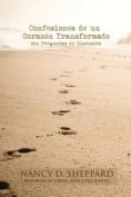 Confesiones de Un Corazon Transformado - Con Preguntas de Discusion [Spanish]