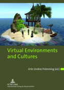 Virtual Environments and Cultures