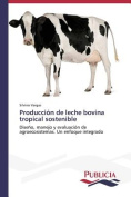 Produccion de Leche Bovina Tropical Sostenible [Spanish]