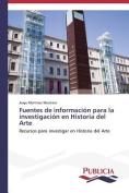 Fuentes de Informacion Para La Investigacion En Historia del Arte [Spanish]