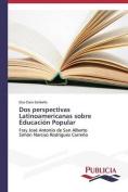 DOS Perspectivas Latinoamericanas Sobre Educacion Popular [Spanish]