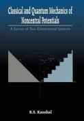 Classical and Quantum Mechanics of Noncentral Potentials