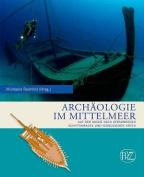 Archaologie Im Mittelmeer [GER]
