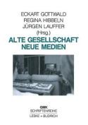 Alte Gesellschaft -- Neue Medien  [GER]