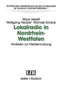 Lokalradio in Nordrhein-Westfalen -- Analysen Zur Mediennutzung  [GER]