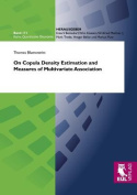 On Copula Density Estimation and Measures of Multivariate Association