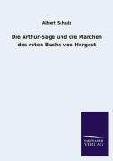 Die Arthur-Sage Und Die Marchen Des Roten Buchs Von Hergest [GER]
