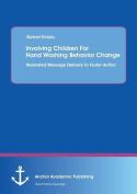 Involving Children For Hand Washing Behavior Change