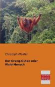 Der Orang-Outan Oder Wald-Mensch [GER]