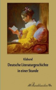 Deutsche Literaturgeschichte in Einer Stunde [GER]