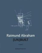 Raimund Abraham [UN]BUILT
