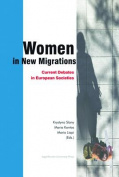 Women in New Migrations - Current Debates in European Societies