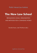 The New Law School - Reexamining Goals, Organization, and Methods for a Changing World