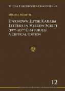 Unknown Lutsk Karaim Letters in Hebrew Script 1 - A Critical Edition