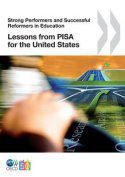 Strong Performers and Successful Reformers in Education Lessons from Pisa for the United States