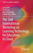 The 2nd International Workshop on Learning Technology for Education in Cloud