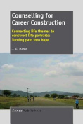 Counselling for Career Construction - Connecting Life Themes to Construct Life Portraits