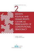 Identity, Political and Human Rights Culture as Prerequisites of Constitutional Democracy