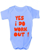 Yes I Work Out Funny Babygrow Babies Gift Boy/Girl Vest Babies