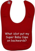 What idiot put my Super Baby Cape on backwards - Red