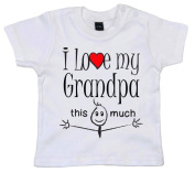 IiE, I love my Grandpa this much, Baby Unisex Boy Girl T-shirt, 0-6m, White