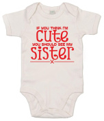 IiE, If you think I'm Cute..see Sister, Baby Girl, Bodysuit