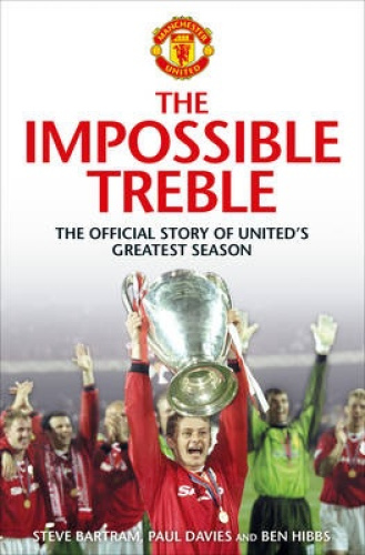 The Impossible Treble: The Official Story of United's Greatest Season.