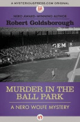 Murder in the Ball Park (Nero Wolfe Mysteries