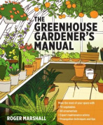 The Greenhouse Manual for Gardeners